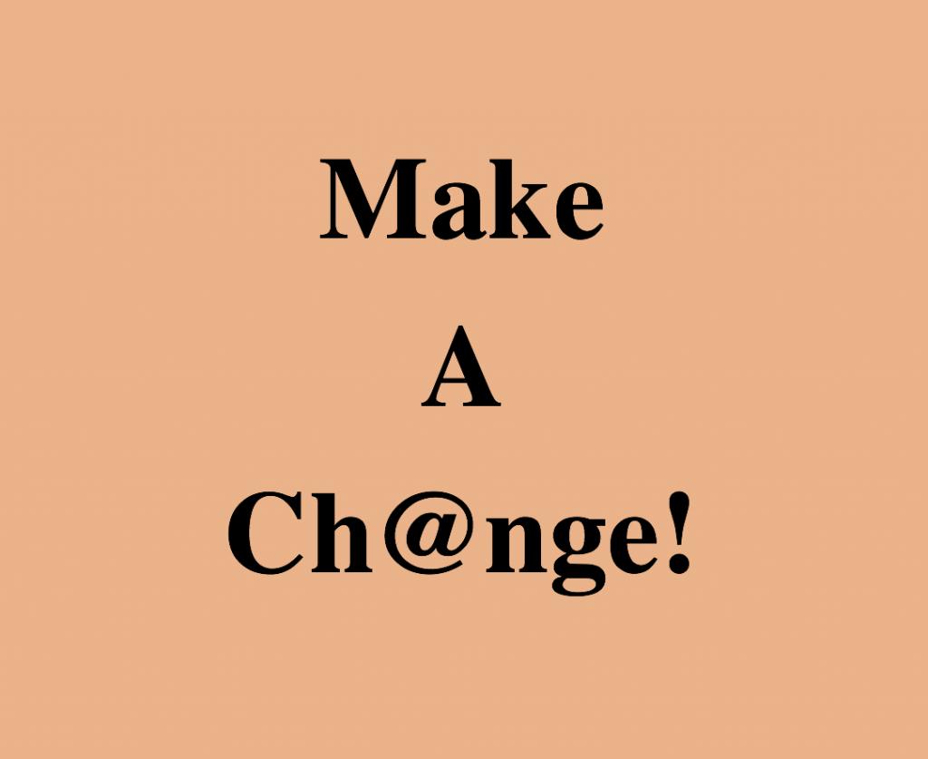 Make A Ch@nge!